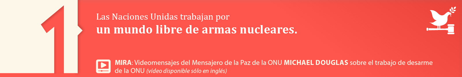 1. Un mundo libre de armas nucleares.