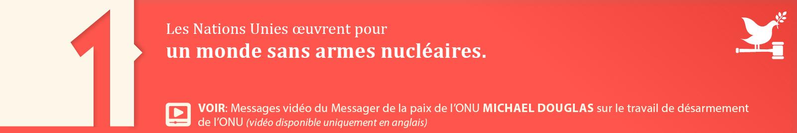 1.Un monde sans armes nucléaires.