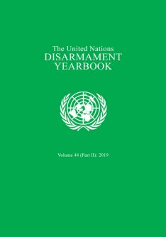 2019 Disarmament Yearbook, Part II