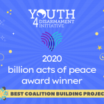 #Youth4Disarmament awarded   Billion Acts of Peace Award for Best Coalition Building Project 2020